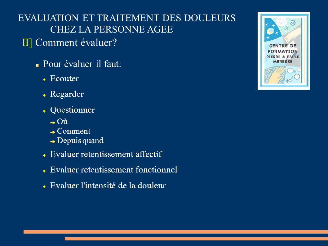 II] Comment évaluer EVALUATION ET TRAITEMENT DES DOULEURS